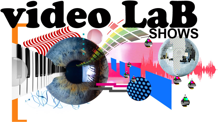 videoLab shows